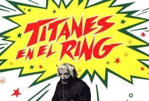 Martín Karadagian y sus Titanes en el Ring