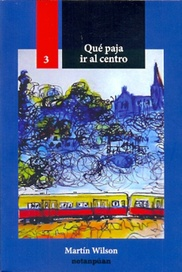 Qué paja ir al centro -  Martín Wilson